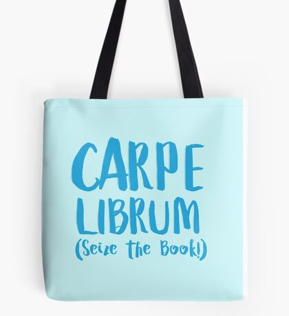 CARPE LIBRUM (Seize the book) Tote Bag