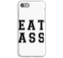 Workaholics EAT ASS iPhone Case/Skin