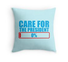 CARE FOR THE PRESIDENT 0% Throw Pillow
