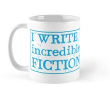 I write incredible fiction Mug