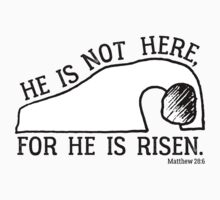 He Is Risen, Matthew 28:6 Kids Tee