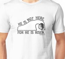 He Is Risen, Matthew 28:6 Unisex T-Shirt