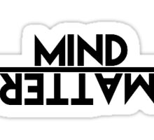 Mind Over Matter Quote Sticker