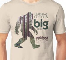 Learning Outside is Big Here Unisex T-Shirt