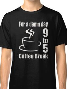 Coffee break Classic T-Shirt