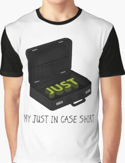 My just in case Graphic T-Shirt
