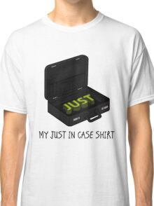 My just in case Classic T-Shirt