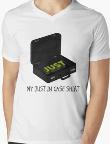 My just in case Mens V-Neck T-Shirt