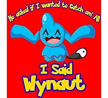 I said Wynaut Photographic Print