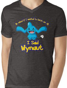 I said Wynaut Mens V-Neck T-Shirt