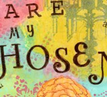 You are Chosen--Affirmations From Abba Sticker