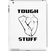 Tough Stuff iPad Case/Skin