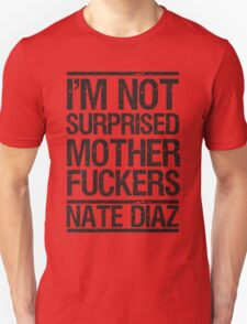 Nate Diaz UFC Not Surprised T-Shirt