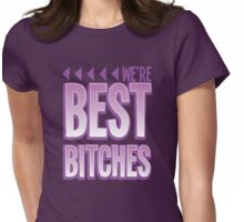 We're BEST BITCHES (BFF best friends forever!) purple  Womens Fitted T-Shirt