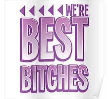 We're BEST BITCHES (BFF best friends forever!) purple  Poster