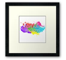 Escape Reality, Read Books Framed Print