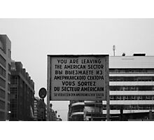 You Are Leaving The American Sector Photographic Print