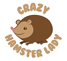 Crazy hamster lady (circle) Photographic Print