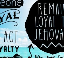REMAIN LOYAL TO JEHOVAH! (Design no. 8) Sticker