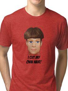 I Cut My Own Hair! Tri-blend T-Shirt