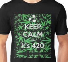 keep calm because it's 420 Unisex T-Shirt