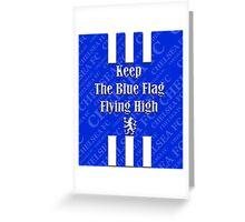 keep the blue flag flying high Greeting Card