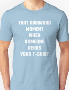 Awkward Moment, Read T-Shirt Funny Quote Unisex T-Shirt