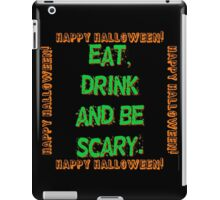 Eat Drink And Be Scary iPad Case/Skin