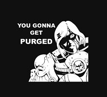 40k you gonna get purged Unisex T-Shirt