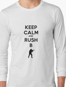 Keep Calm and Rush B Long Sleeve T-Shirt
