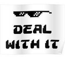 Deal With It Poster