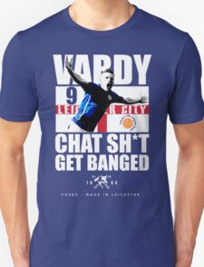 Jamie Vardy - Chat Shit Get Banged T-Shirt