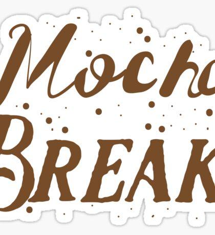 Mocha Break Sticker