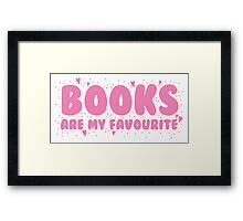 Books are my Favourite Framed Print