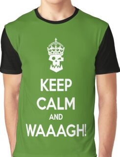 Keep Calm and WAAAGH! Graphic T-Shirt