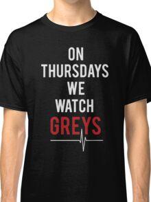 on thursdays we watch greys Classic T-Shirt