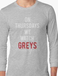 on thursdays we watch greys Long Sleeve T-Shirt