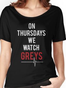 on thursdays we watch greys Women's Relaxed Fit T-Shirt