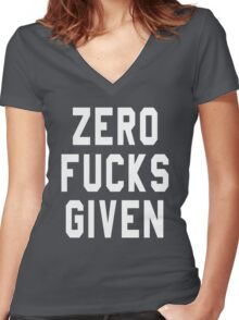 ZERO FUCKS GIVEN Women's Fitted V-Neck T-Shirt