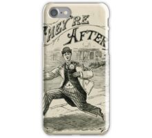 They're After Me iPhone Case/Skin