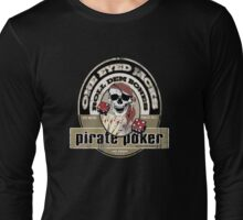 pirate poker Long Sleeve T-Shirt