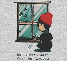 There's Hope Out the Window Unisex T-Shirt