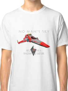 """No Man's Sky """"I have a Spaceship and Shut Up"""" 2 Classic T-Shirt"""