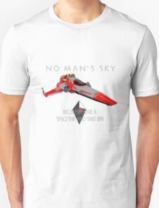 """No Man's Sky """"I have a Spaceship and Shut Up"""" 2 Unisex T-Shirt"""