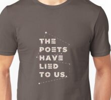 THE POETS HAVE LIED TO US - STARS Unisex T-Shirt