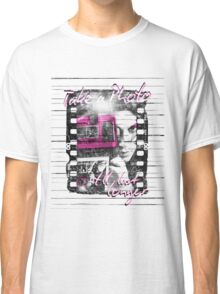 Photography - Take a photo It'll last longer Classic T-Shirt