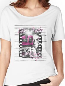 Photography - Take a photo It'll last longer Women's Relaxed Fit T-Shirt