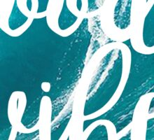 Good Vibes: Waves Sticker