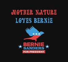 Bernie Sanders - Mother Nature Unisex T-Shirt