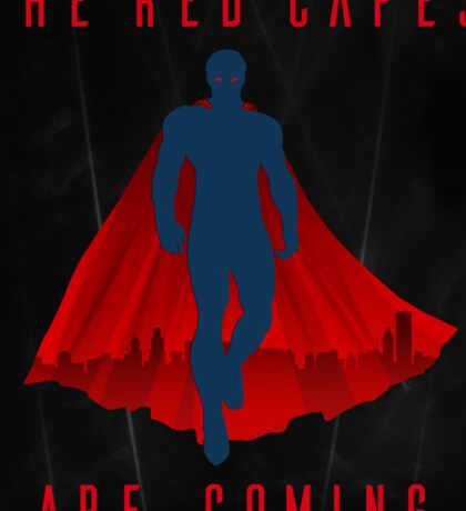 The red capes are coming Sticker